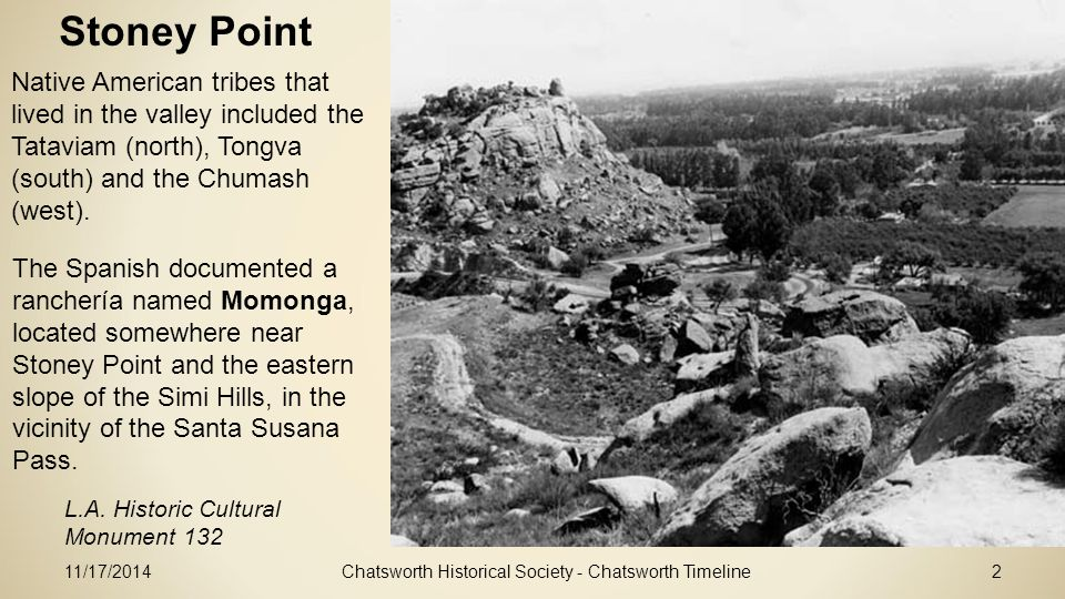 11/17/2014Chatsworth Historical Society - Chatsworth Timeline2 Stoney Point L.A.