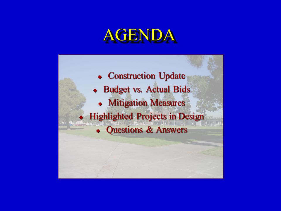 AGENDAAGENDA  Construction Update  Budget vs.