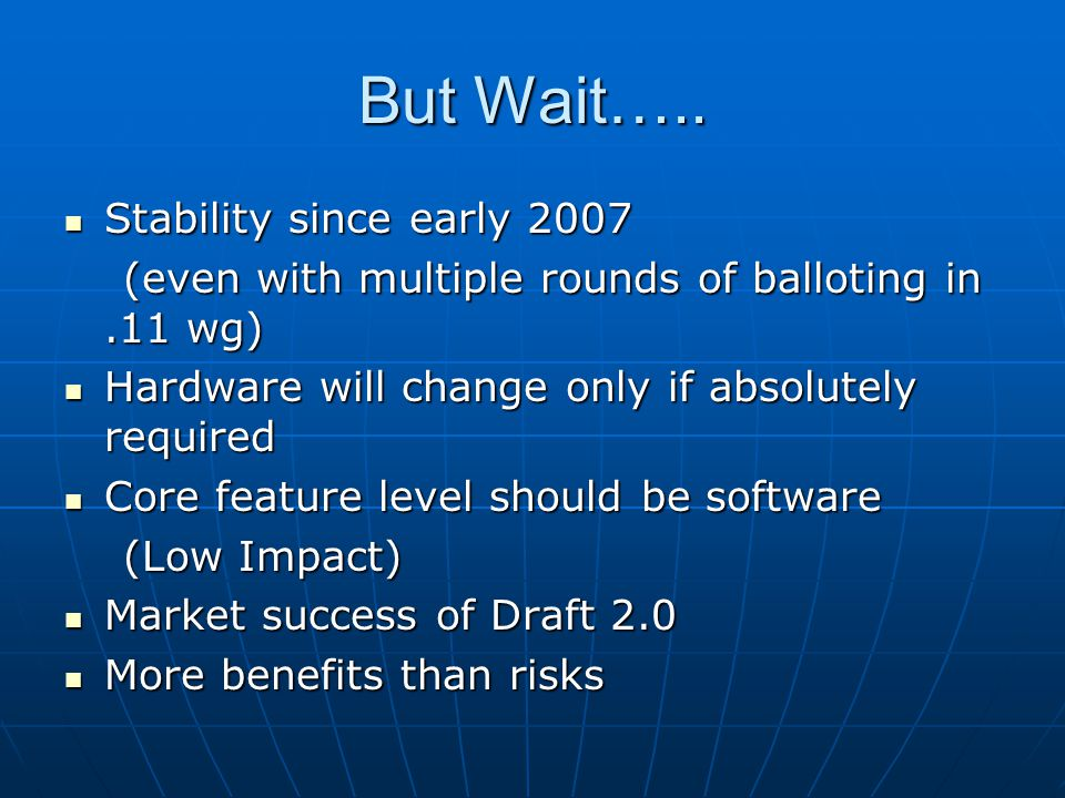 But Wait….. Stability since early 2007 Stability since early 2007 (even with multiple rounds of balloting in.11 wg) (even with multiple rounds of ball