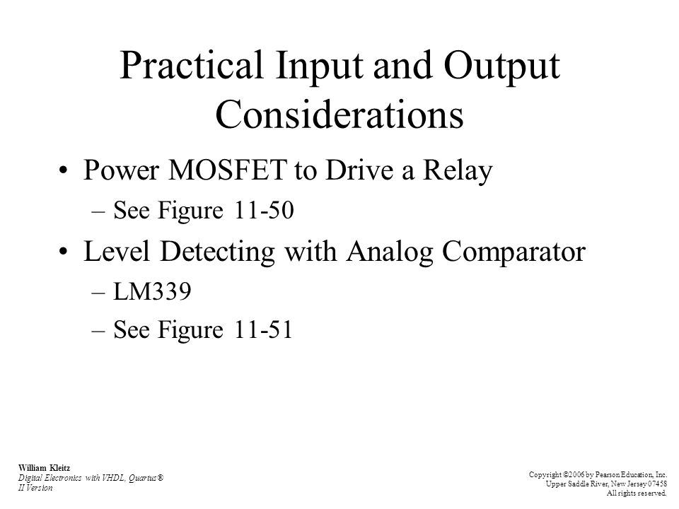 Practical Input and Output Considerations Power MOSFET to Drive a Relay –See Figure 11-50 Level Detecting with Analog Comparator –LM339 –See Figure 11