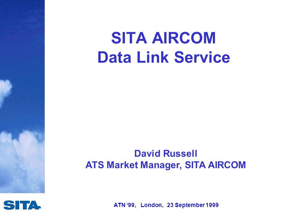ATN '99, London, 23 September 1999 Summary Development of SITA Aircraft Datalink.