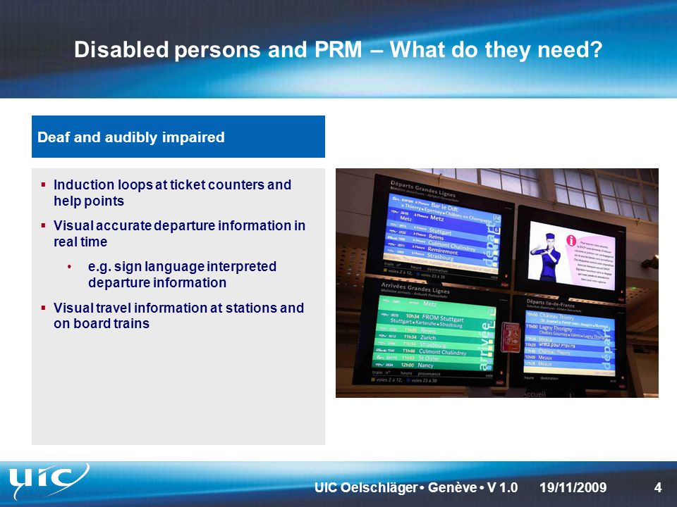 UIC Oelschläger Genève V 1.0519/11/2009 Disabled persons and PRM – What do they need.