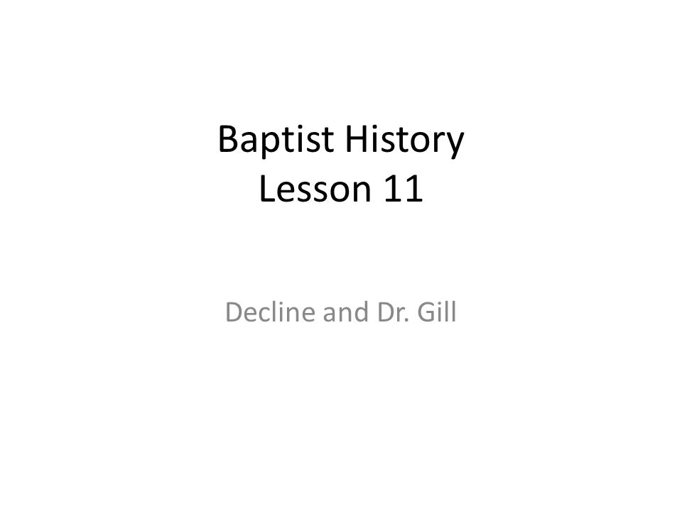 Baptist History Lesson 11 Decline and Dr. Gill