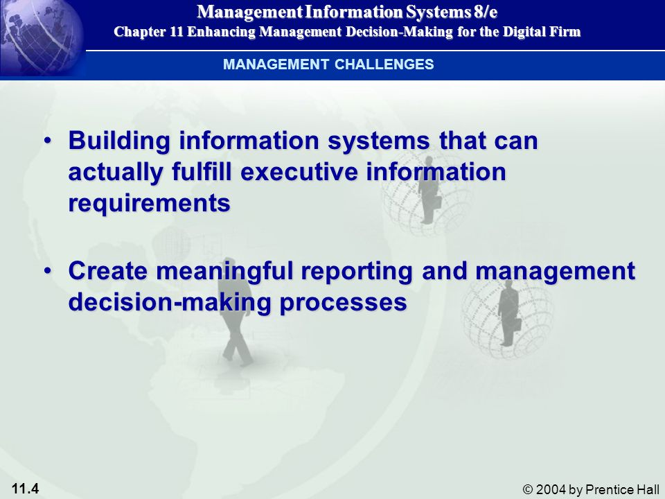 11.45 © 2004 by Prentice Hall Management Information Systems 8/e Chapter 11 Enhancing Management Decision-Making for the Digital Firm 11 ENHANCINGMANAGEMENTDECISION-MAKING FOR THE DIGITAL FIRM Chapter