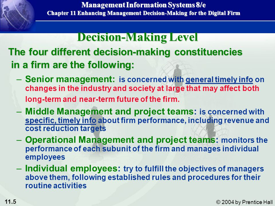 11.66 © 2004 by Prentice Hall Management Information Systems 8/e Chapter 11 Enhancing Management Decision-Making for the Digital Firm Knowledge is universally applicable and easily moved.Knowledge is universally applicable and easily moved.