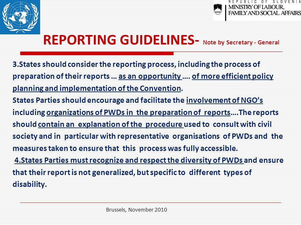 REPORTING GUIDELINES- Note by Secretary - General 3.States should consider the reporting process, including the process of preparation of their reports … as an opportunity ….