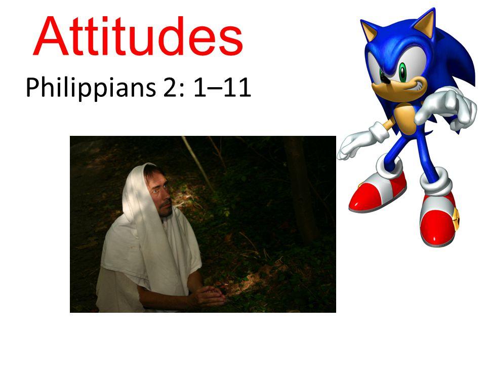 Attitudes Philippians 2: 1–11