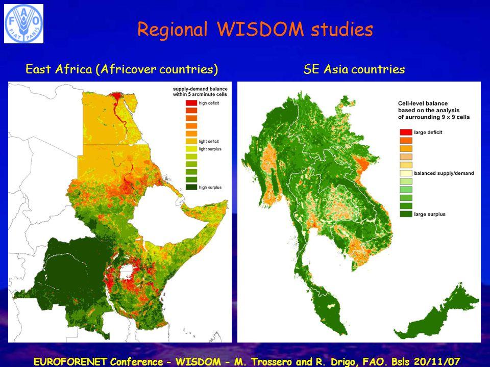 EUROFORENET Conference - WISDOM - M. Trossero and R. Drigo, FAO. Bsls 20/11/07 East Africa (Africover countries)SE Asia countries Regional WISDOM stud