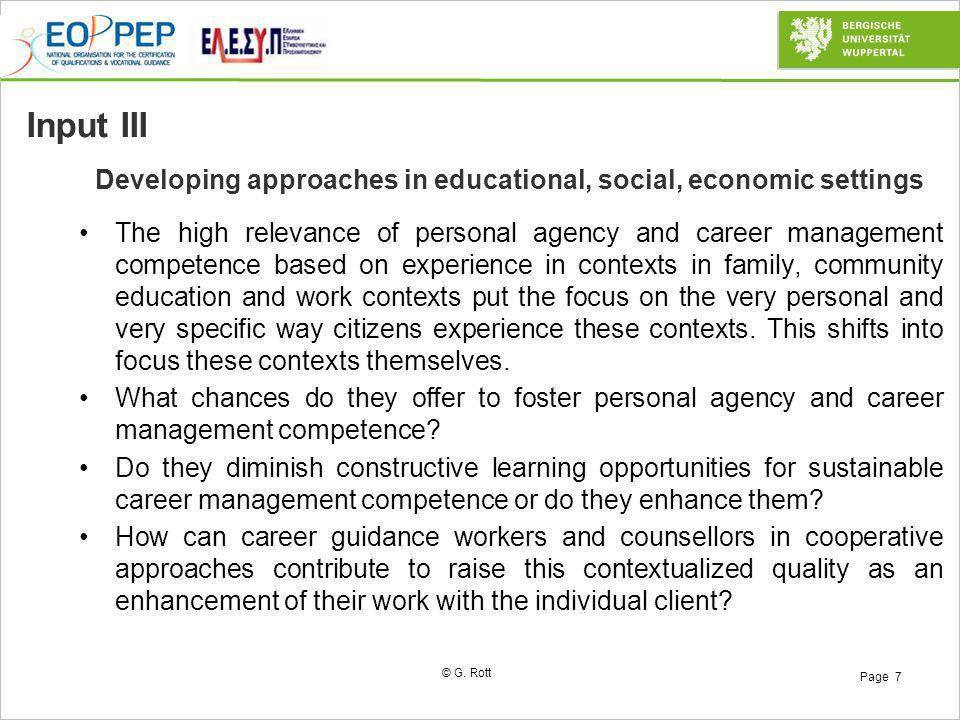 © G. Rott Page 7 Developing approaches in educational, social, economic settings Input III The high relevance of personal agency and career management