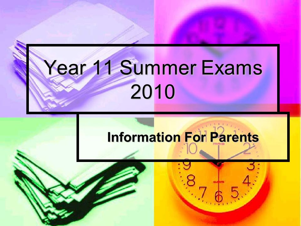 Year 11 Summer Exams 2010 Information For Parents