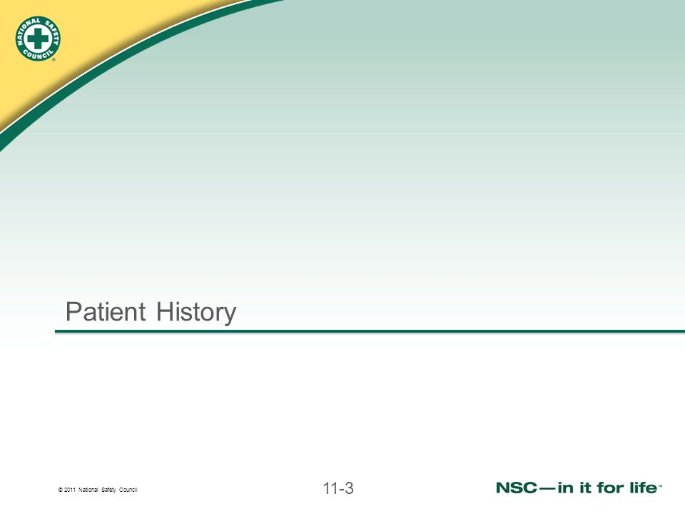 © 2011 National Safety Council 11-3 Patient History