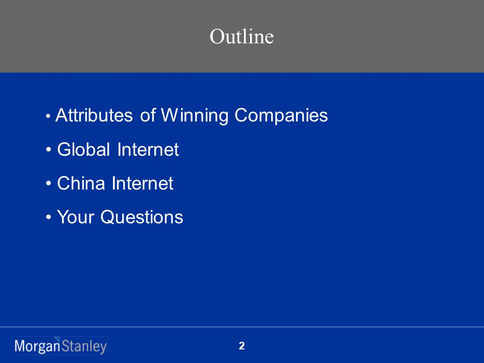 2 Attributes of Winning Companies Global Internet China Internet Your Questions Outline