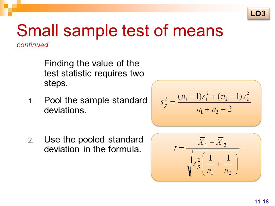 Small sample test of means continued Finding the value of the test statistic requires two steps.