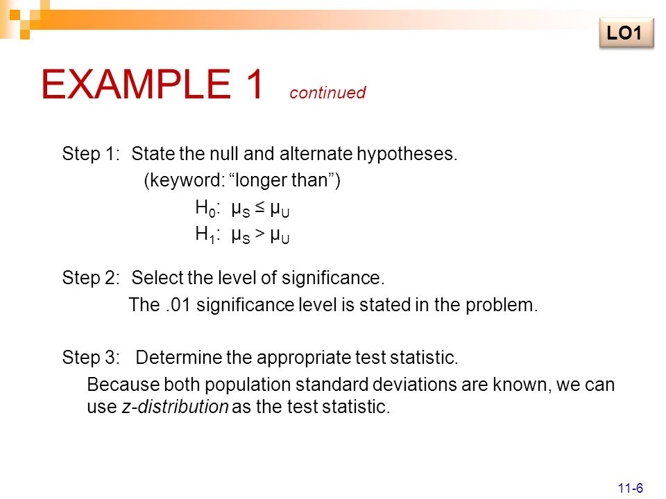 EXAMPLE 1 continued Step 1: State the null and alternate hypotheses.