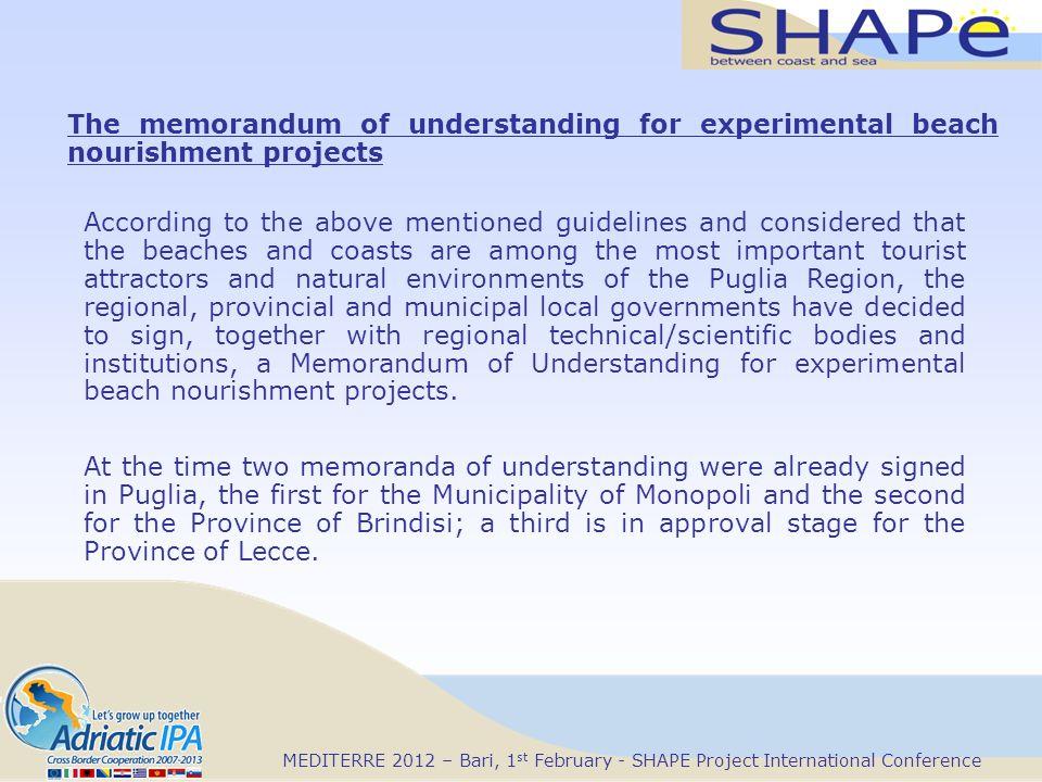The memorandum of understanding for experimental beach nourishment projects MEDITERRE 2012 – Bari, 1 st February - SHAPE Project International Confere