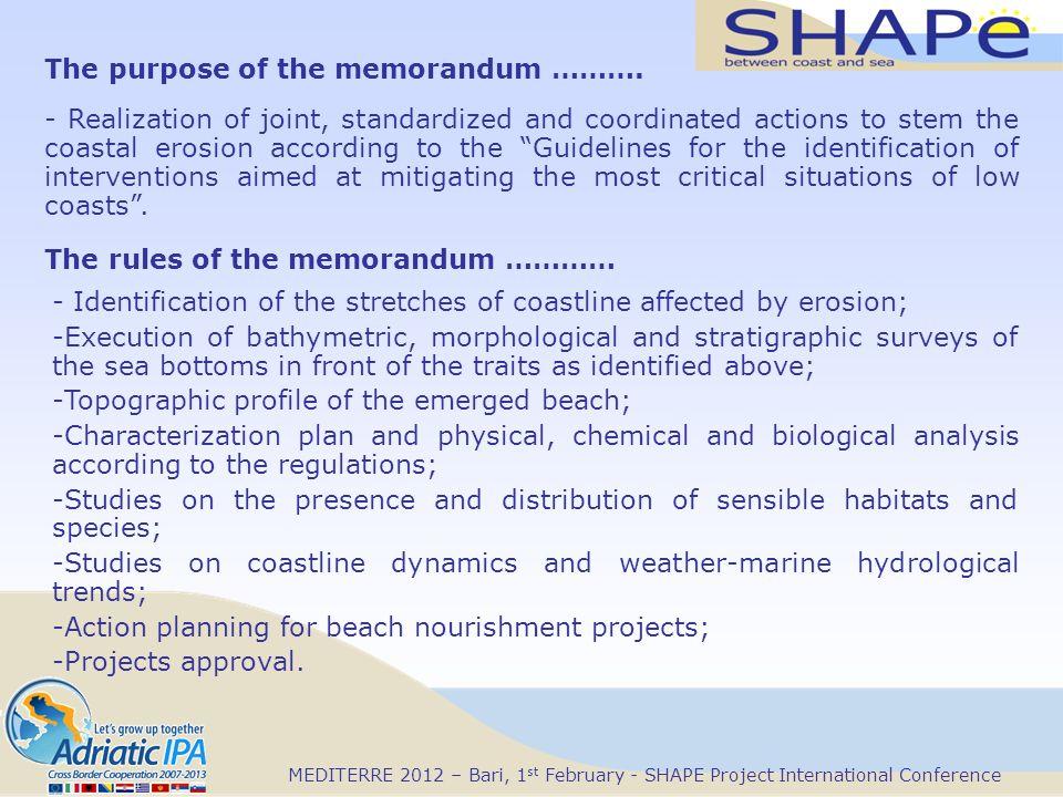 MEDITERRE 2012 – Bari, 1 st February - SHAPE Project International Conference The purpose of the memorandum ………. - Realization of joint, standardized