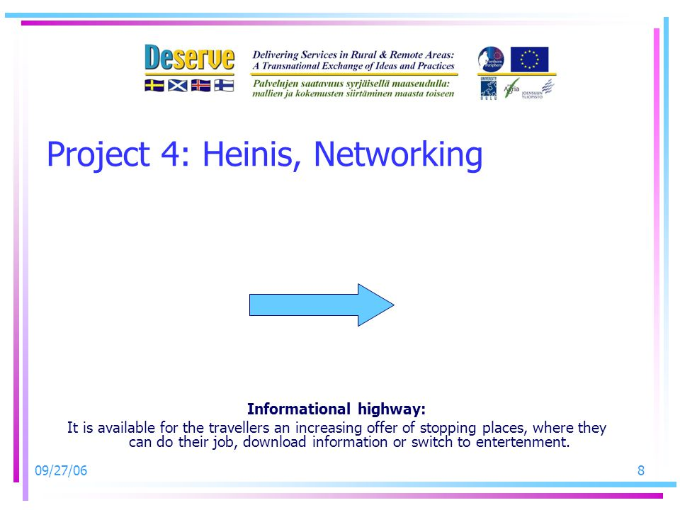 09/27/068 Project 4: Heinis, Networking Informational highway: It is available for the travellers an increasing offer of stopping places, where they c