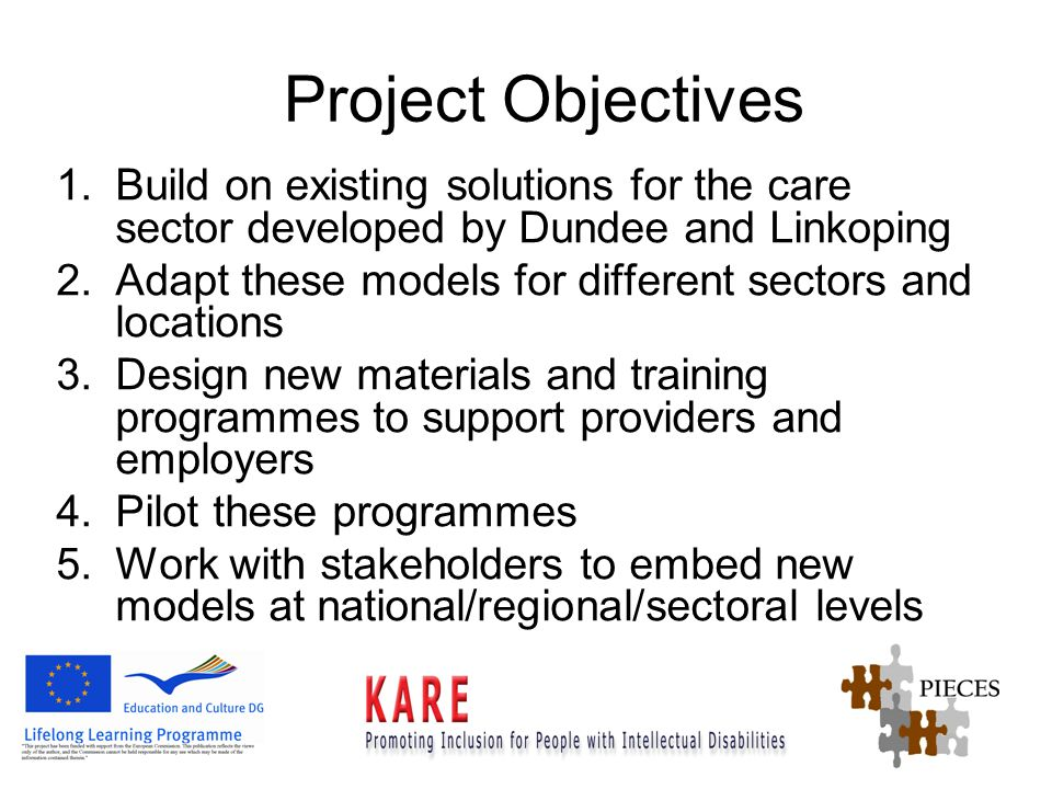 Project Details Member Organisations: Linkopings kommun – Sweden Dundee College – Scotland DECROLY, S.L.