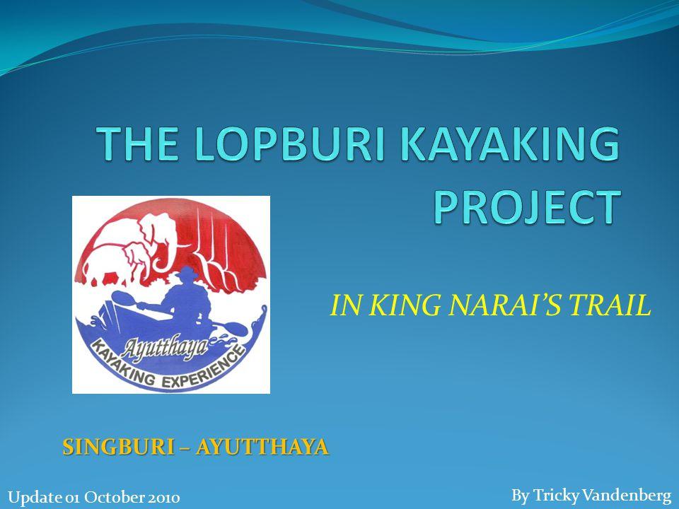 IN KING NARAI'S TRAIL SINGBURI – AYUTTHAYA By Tricky Vandenberg Update 01 October 2010