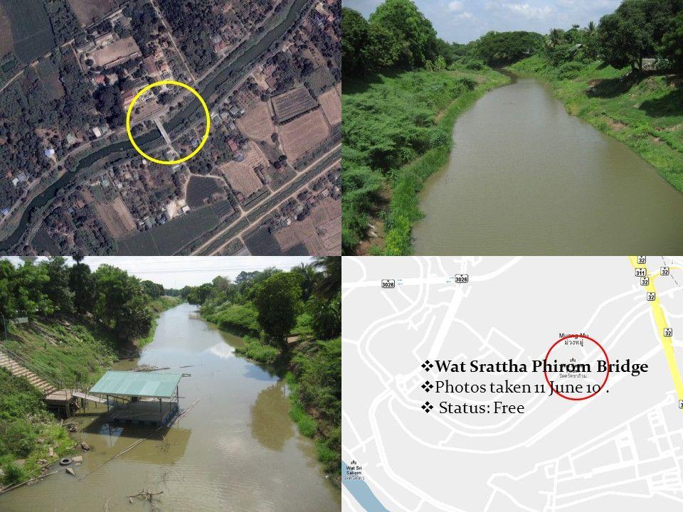  Wat Srattha Phirom Bridge  Photos taken 11 June 10.  Status: Free