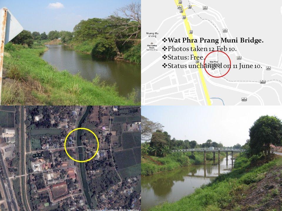  Wat Phra Prang Muni Bridge.  Photos taken 12 Feb 10.  Status: Free.  Status unchanged on 11 June 10.