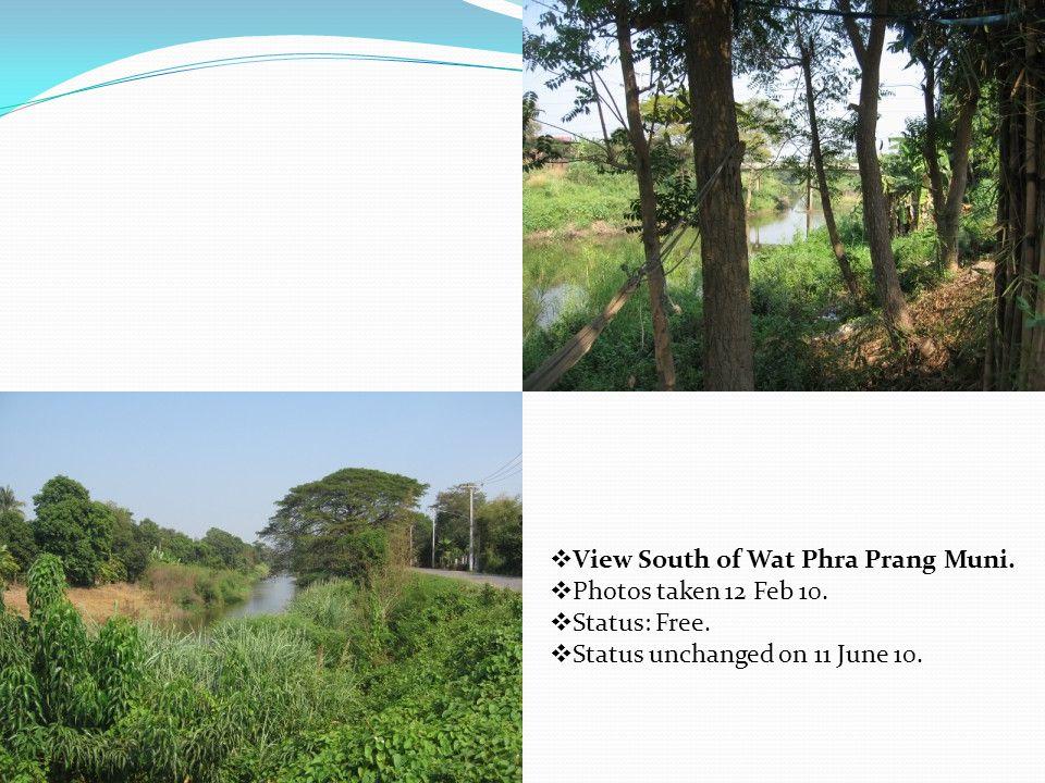  View South of Wat Phra Prang Muni.  Photos taken 12 Feb 10.  Status: Free.  Status unchanged on 11 June 10.