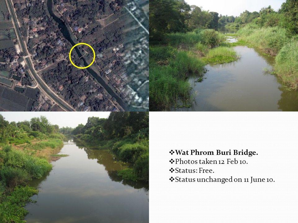  Wat Phrom Buri Bridge.  Photos taken 12 Feb 10.  Status: Free.  Status unchanged on 11 June 10.