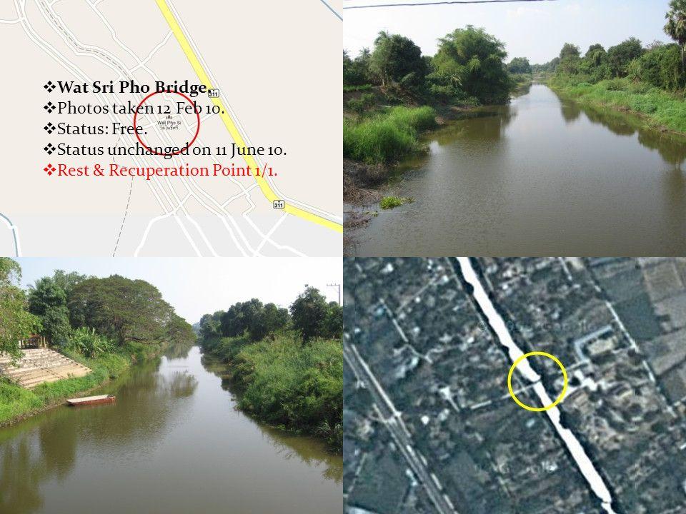  Wat Sri Pho Bridge.  Photos taken 12 Feb 10.  Status: Free.  Status unchanged on 11 June 10.  Rest & Recuperation Point 1/1.