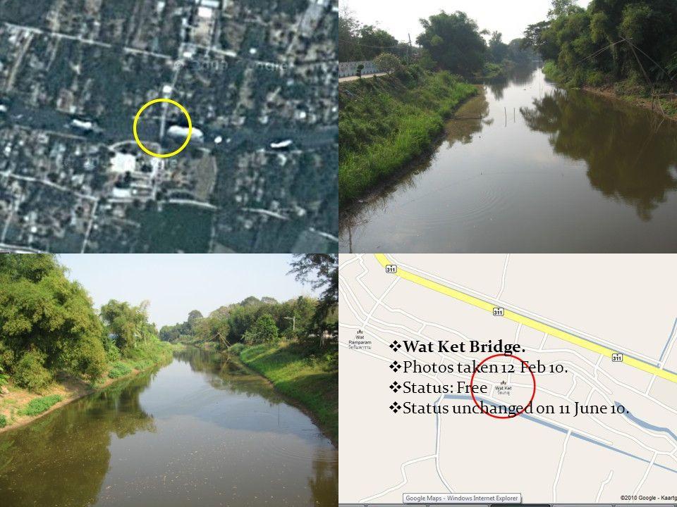  Wat Ket Bridge.  Photos taken 12 Feb 10.  Status: Free  Status unchanged on 11 June 10.