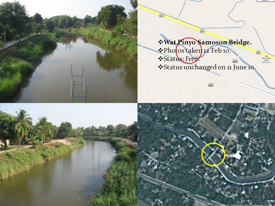  Wat Pinyo Samoson Bridge.  Photos taken 12 Feb 10.  Status: Free.  Status unchanged on 11 June 10.