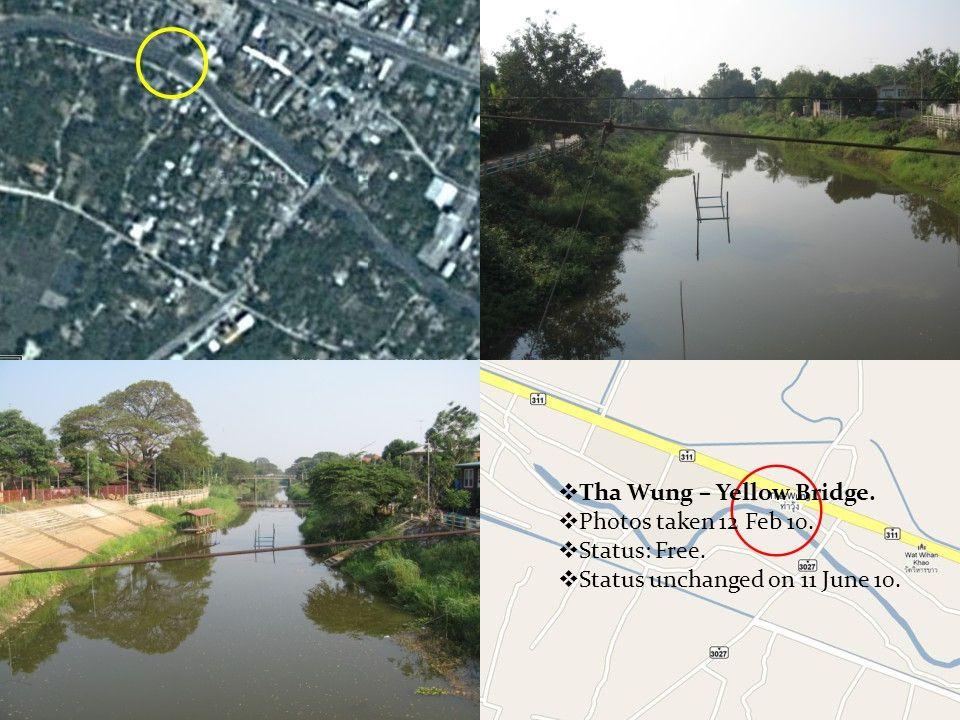  Tha Wung – Yellow Bridge.  Photos taken 12 Feb 10.  Status: Free.  Status unchanged on 11 June 10.