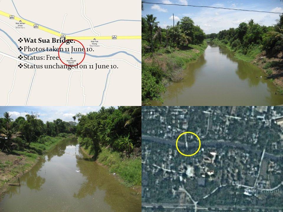  Wat Sua Bridge.  Photos taken 11 June 10.  Status: Free.  Status unchanged on 11 June 10.