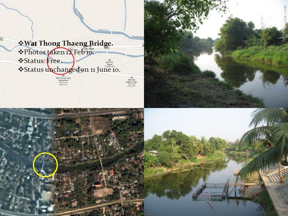  Wat Thong Thaeng Bridge.  Photos taken 12 Feb 10.  Status: Free.  Status unchanged on 11 June 10.