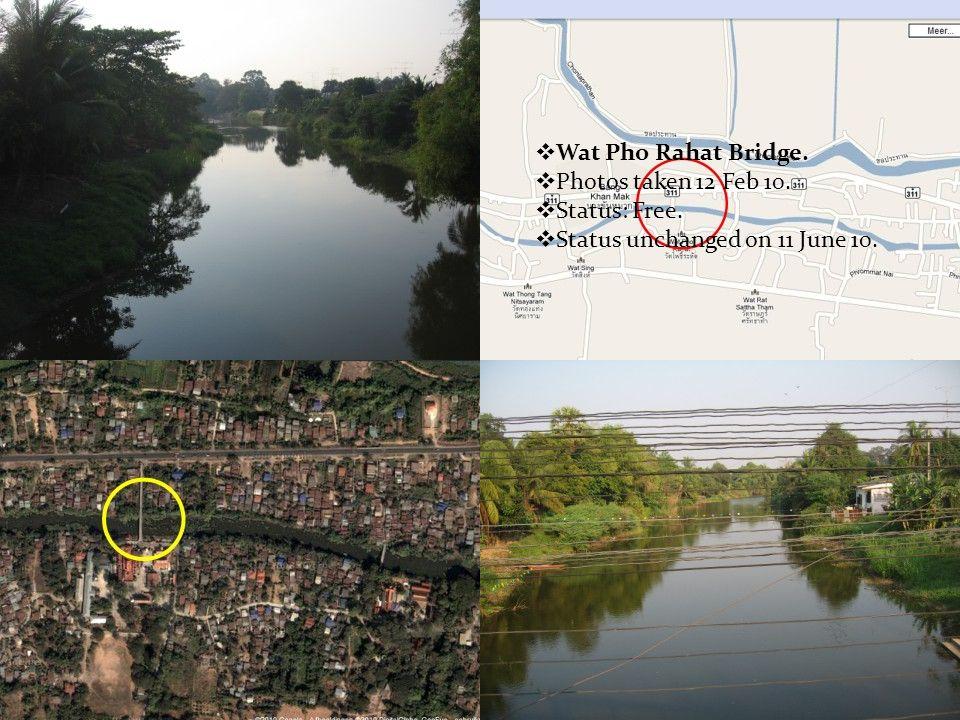  Wat Pho Rahat Bridge.  Photos taken 12 Feb 10.  Status: Free.  Status unchanged on 11 June 10.