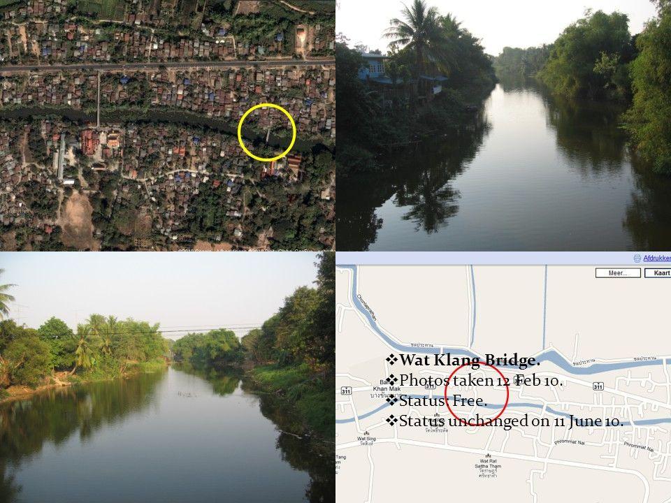  Wat Klang Bridge.  Photos taken 12 Feb 10.  Status: Free.  Status unchanged on 11 June 10.