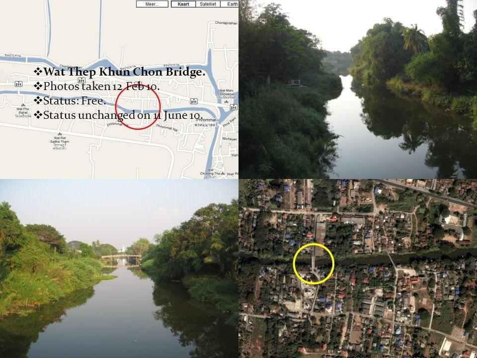  Wat Thep Khun Chon Bridge.  Photos taken 12 Feb 10.  Status: Free.  Status unchanged on 11 June 10.