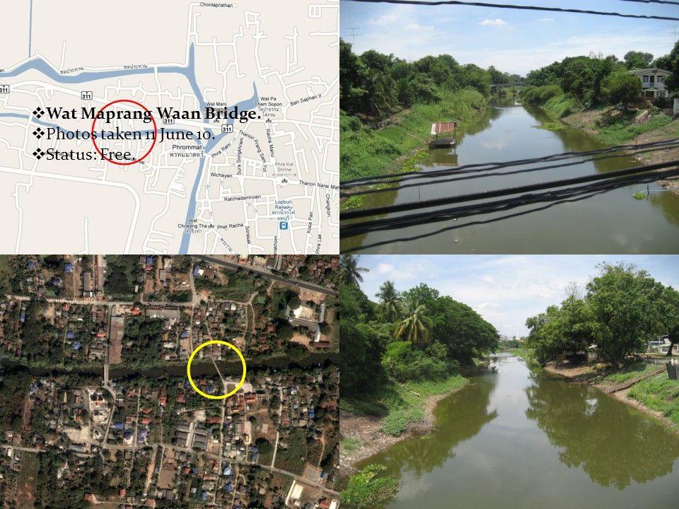  Wat Prom Mat Bridge. Confluence with Chonlaprathan (canal) at Lopburi City.