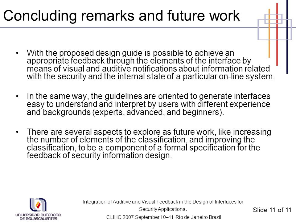 Integration of Auditive and Visual Feedback in the Design of Interfaces for Security Applications. CLIHC 2007 September 10–11 Rio de Janeiro Brazil Co