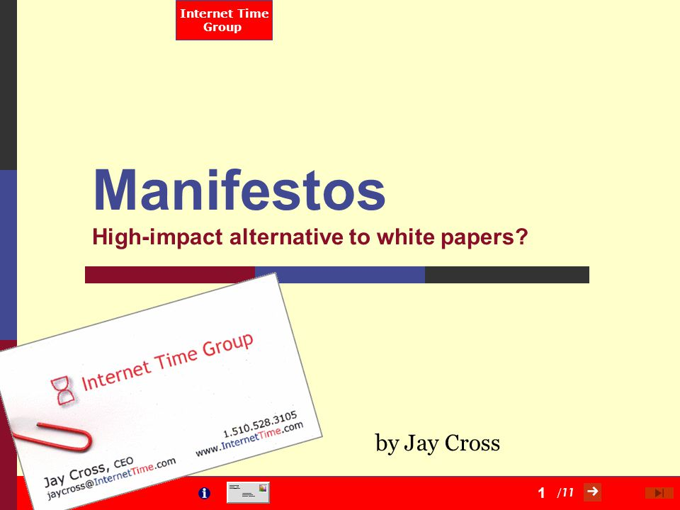 / 11 Internet Time Group 1 Manifestos High-impact alternative to white papers by Jay Cross