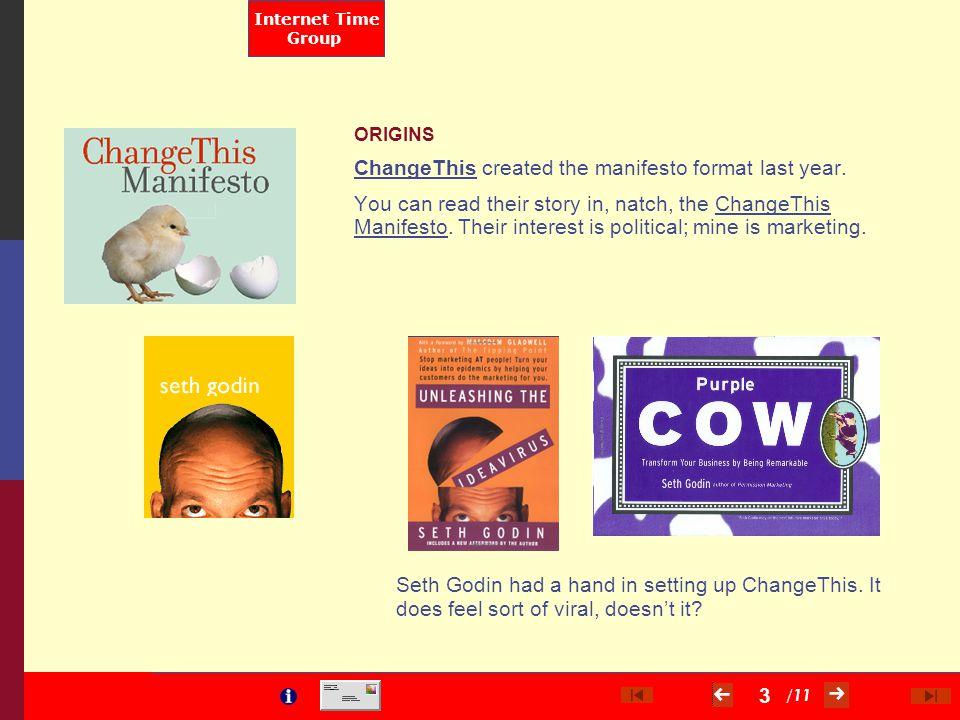/ 11 Internet Time Group 3 ORIGINS ChangeThisChangeThis created the manifesto format last year.