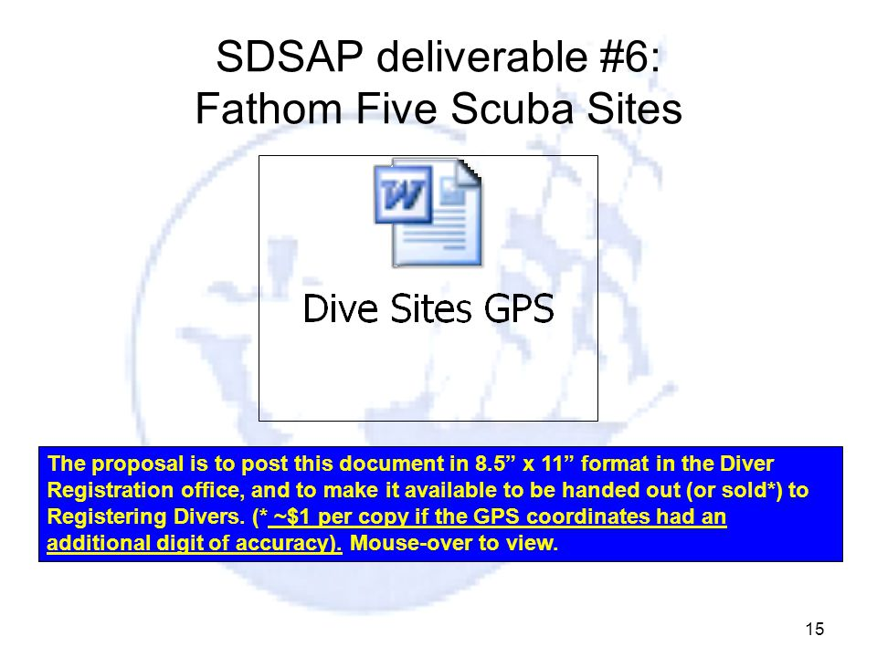 15 SDSAP deliverable #6: Fathom Five Scuba Sites The proposal is to post this document in 8.5 x 11 format in the Diver Registration office, and to make it available to be handed out (or sold*) to Registering Divers.