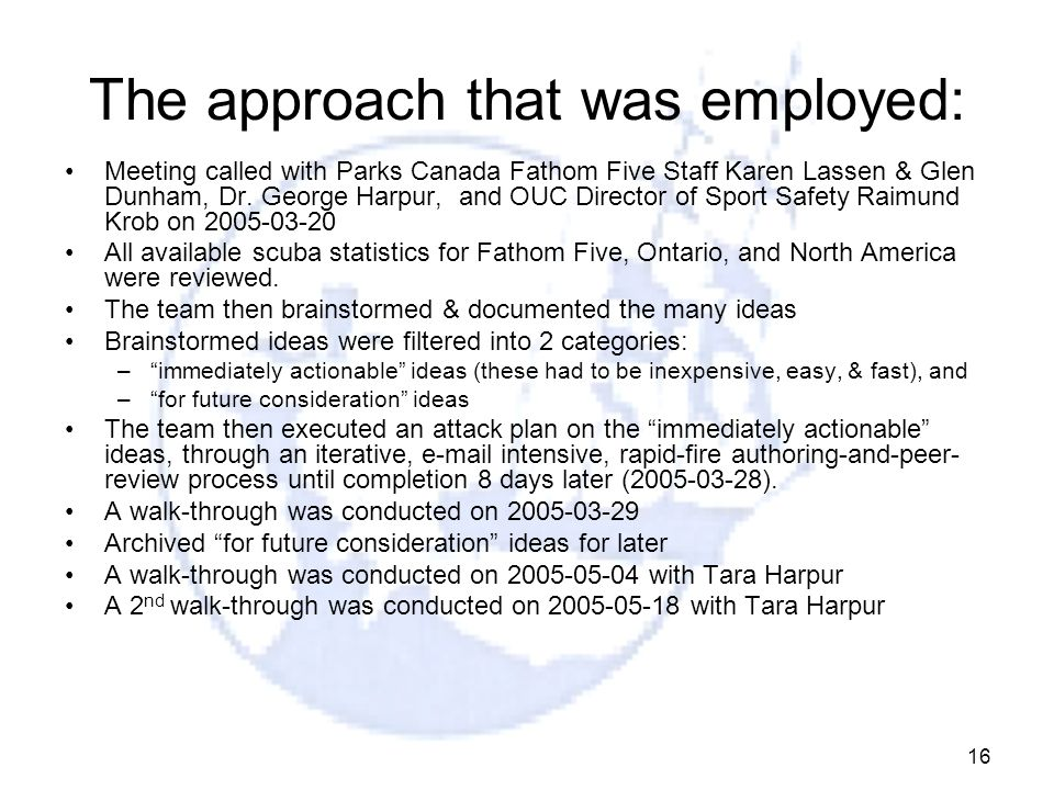 16 The approach that was employed: Meeting called with Parks Canada Fathom Five Staff Karen Lassen & Glen Dunham, Dr. George Harpur, and OUC Director