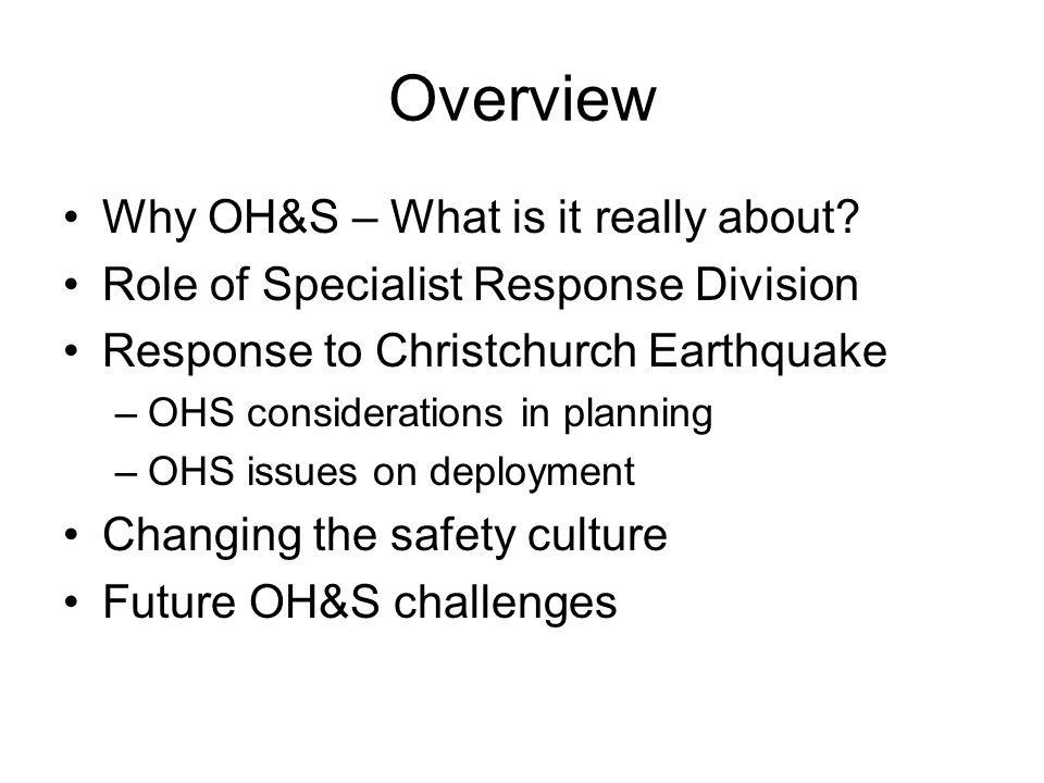 Overview Why OH&S – What is it really about.