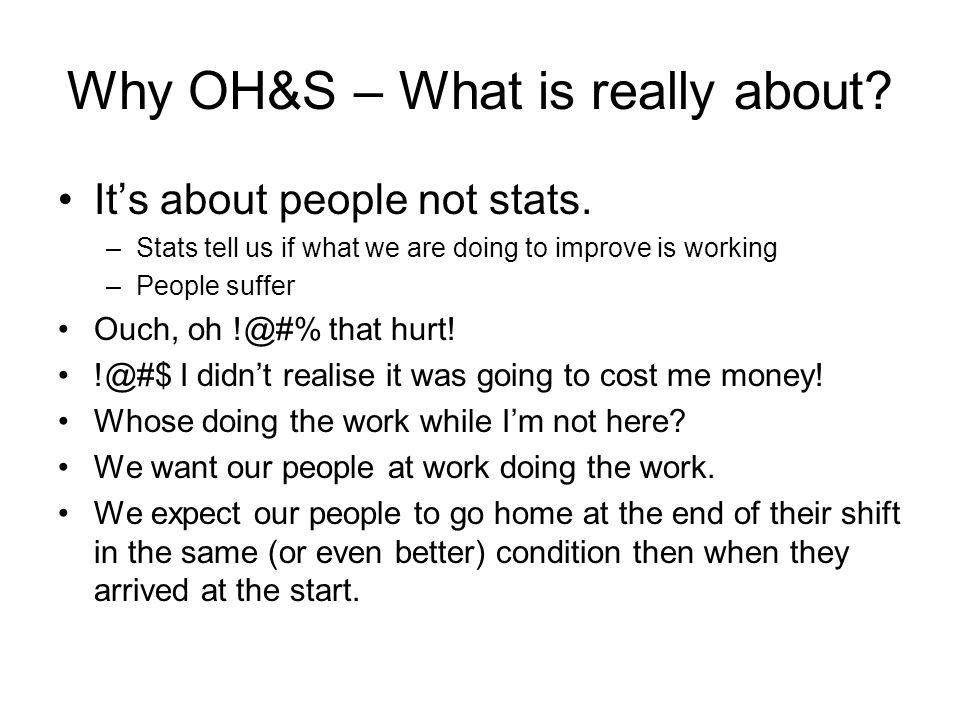 Why OH&S – What is really about. It's about people not stats.