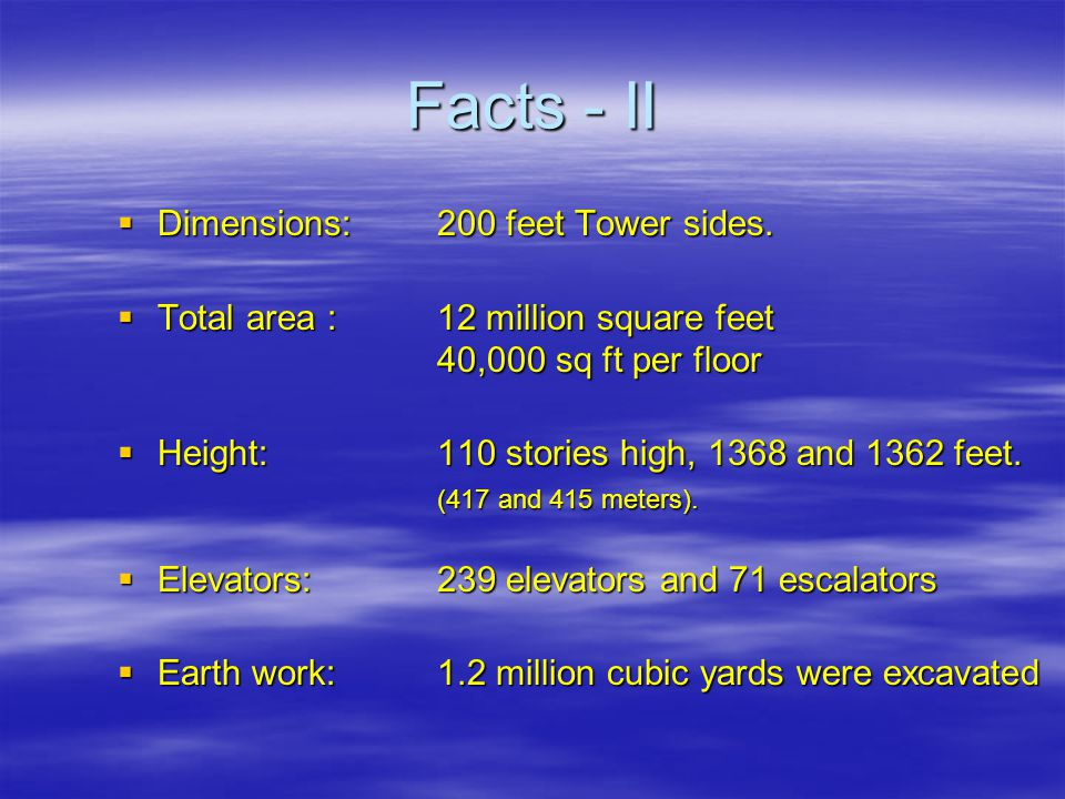 Facts - II  Dimensions:200 feet Tower sides.