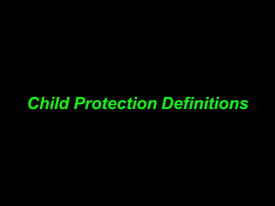 Child Protection Definitions