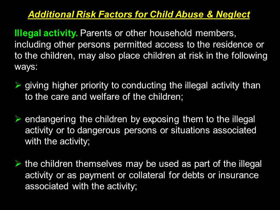 Illegal activity. Parents or other household members, including other persons permitted access to the residence or to the children, may also place chi