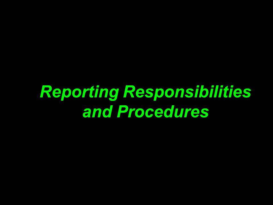 Reporting Responsibilities and Procedures