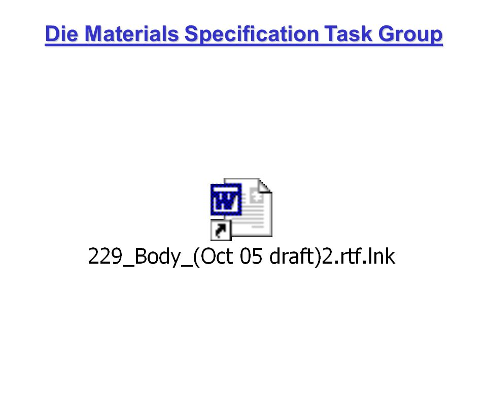 Die Materials Specification Task Group