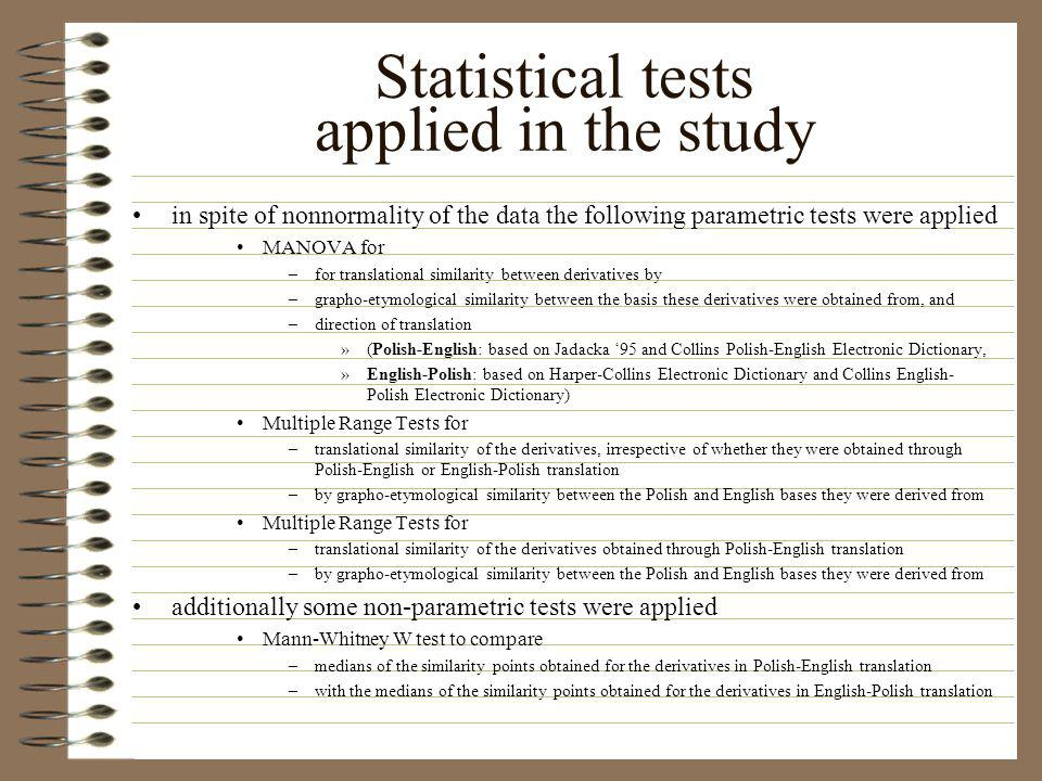 Statistical tests applied in the study in spite of nonnormality of the data the following parametric tests were applied MANOVA for –for translational
